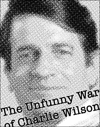 The Unfunny War of Charlie Wilson