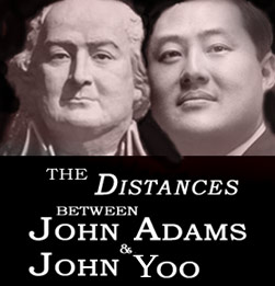 In my own mental TiVo, the great John Adams is to John Yoo what the intelligent 'John Adams' TV series is to a different program on Fox, that sordid reality game show, 'The Moment of Truth'