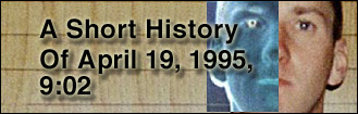A Short History Of April 19, 1995, 9:02